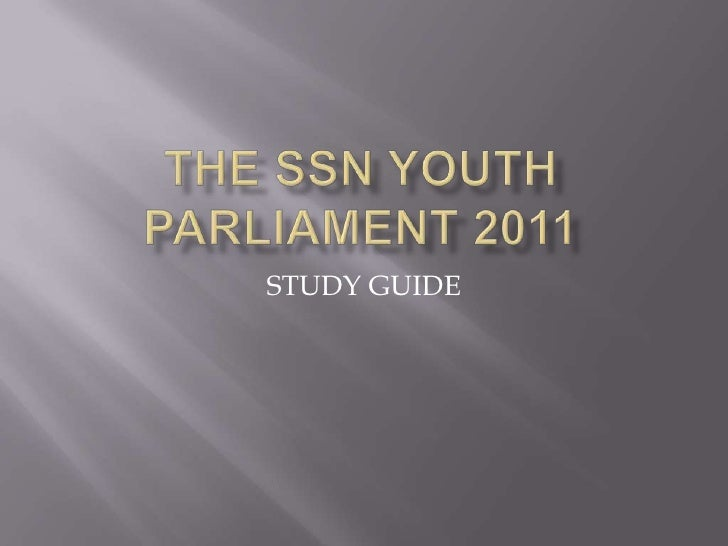 The ssn youth parliament 2011<br />STUDY GUIDE<br />