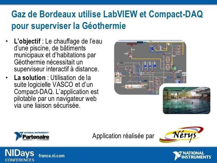Gaz de Bordeaux utilise LabVIEW et Compact-DAQ  pour superviser la Géothermie• L'objectif : Le chauffage de l'eau  d'une p...