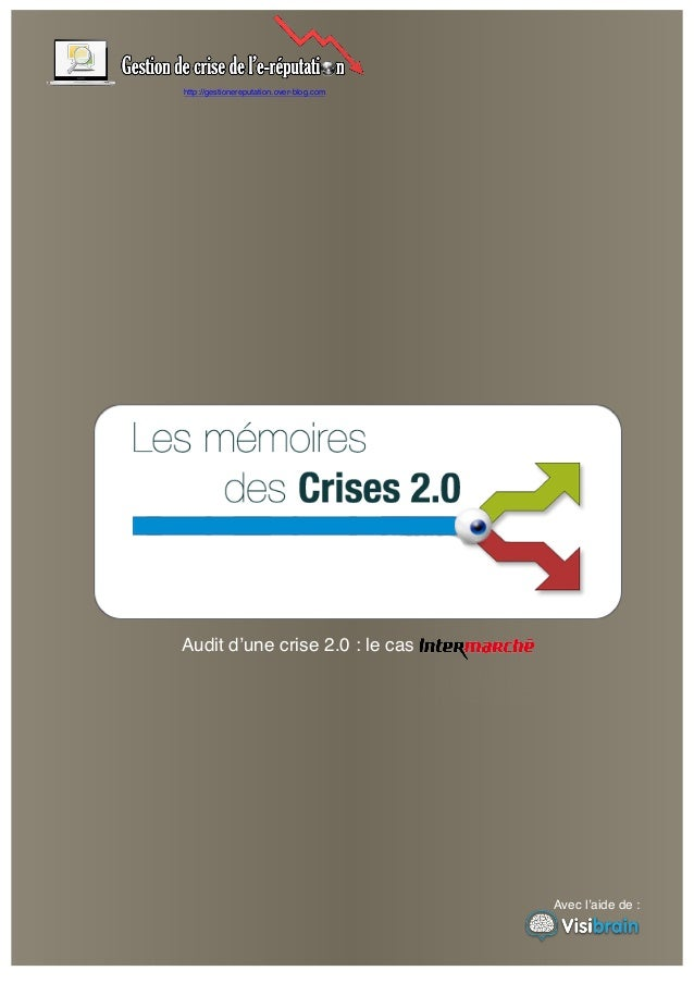 http://gestionereputation.over-blog.com  Audit d'une crise 2.0 : le cas  Avec l'aide de : :