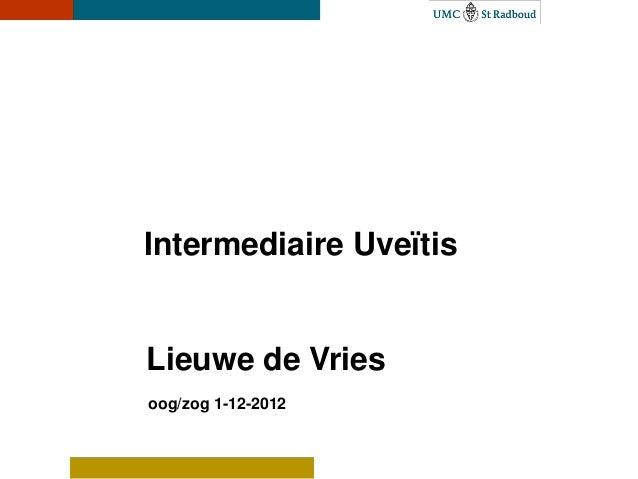 Intermediaire UveïtisLieuwe de Vriesoog/zog 1-12-2012