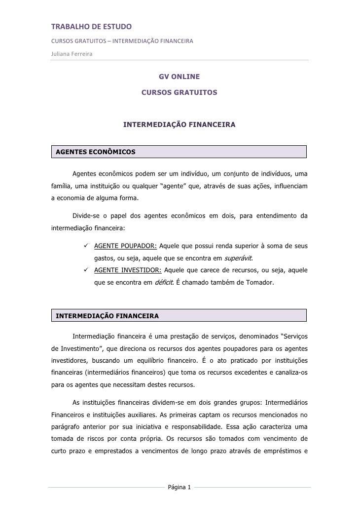 TRABALHO DE ESTUDO CURSOS GRATUITOS – INTERMEDIAÇÃO FINANCEIRA Juliana Ferreira                                           ...
