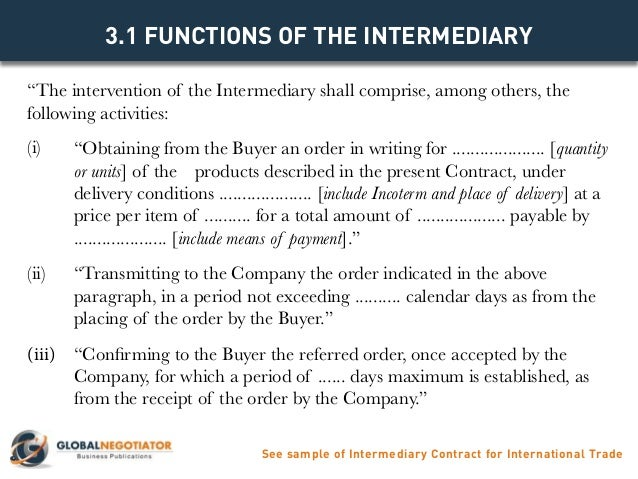 MAIN CLAUSES AND SAMPLE See Sample Intermediary Contract For International  Trade Www.globalnegotiator.com; 5.