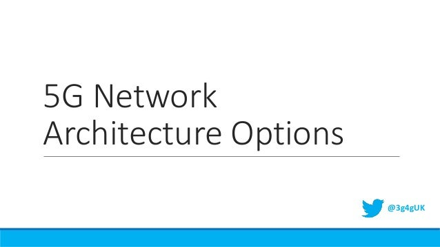 5g network architecture options for 5g network architecture