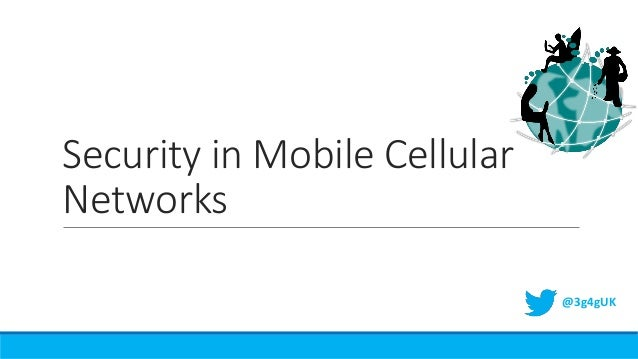 Security in Mobile Cellular Networks @3g4gUK