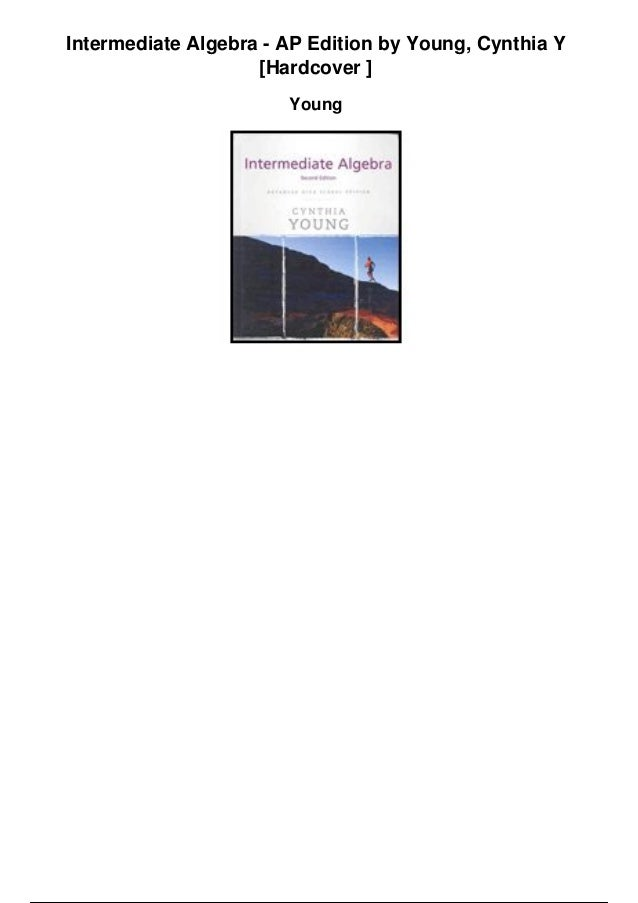 Intermediate Algebra - AP Edition by Young, Cynthia Y [Hardcover ] Young