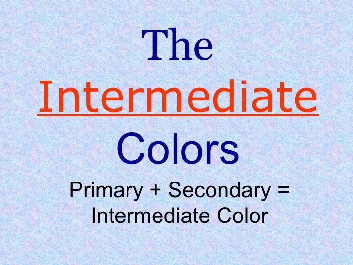 2 The Intermediate Colors
