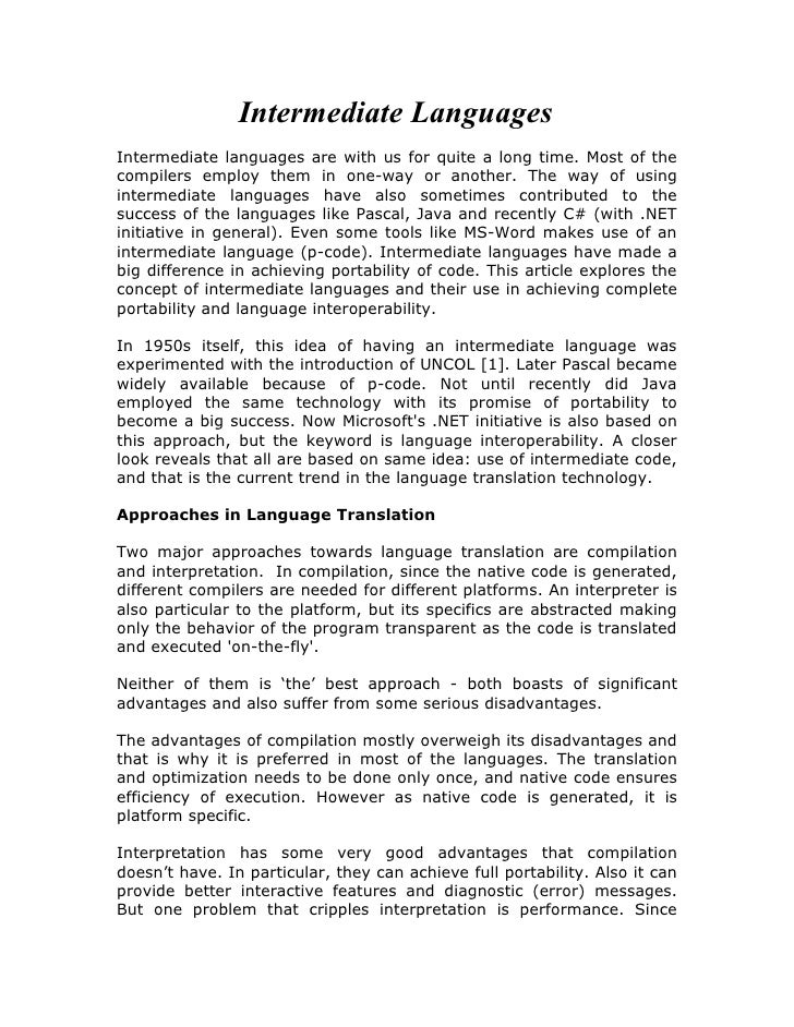 Intermediate Languages Intermediate languages are with us for quite a long time. Most of the compilers employ them in one-...