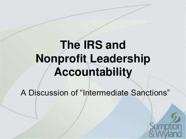 "The IRS and Nonprofit Leadership Accountability A Discussion of ""Intermediate Sanctions"""