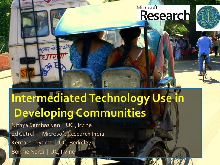 Intermediated Technology Use in Developing Communities Intermediated Technology Use in  Developing Communities Nithya Samb...