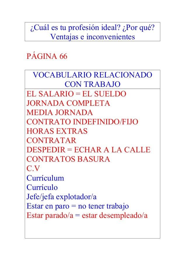 ¿Cuál es tu profesión ideal? ¿Por qué? Ventajas e inconvenientes PÁGINA 66 VOCABULARIO RELACIONADO CON TRABAJO EL SALARIO ...