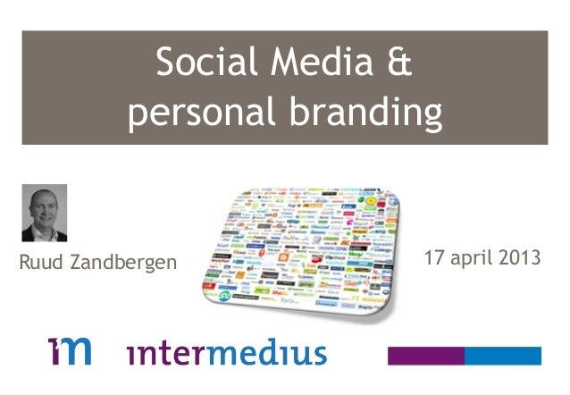 Social Media &personal branding17 april 2013Ruud Zandbergen