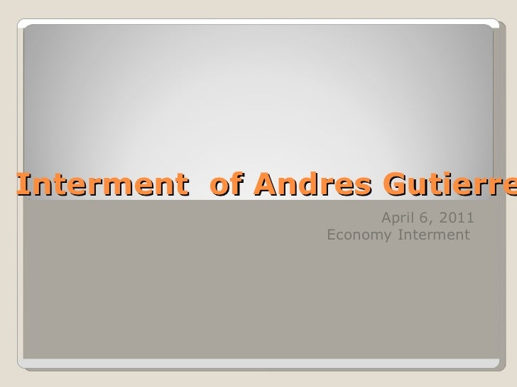 Interment  of Andres Gutierrez April 6, 2011 Economy Interment