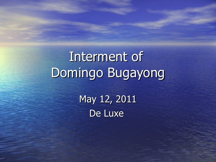 Interment of  Domingo Bugayong May 12, 2011 De Luxe