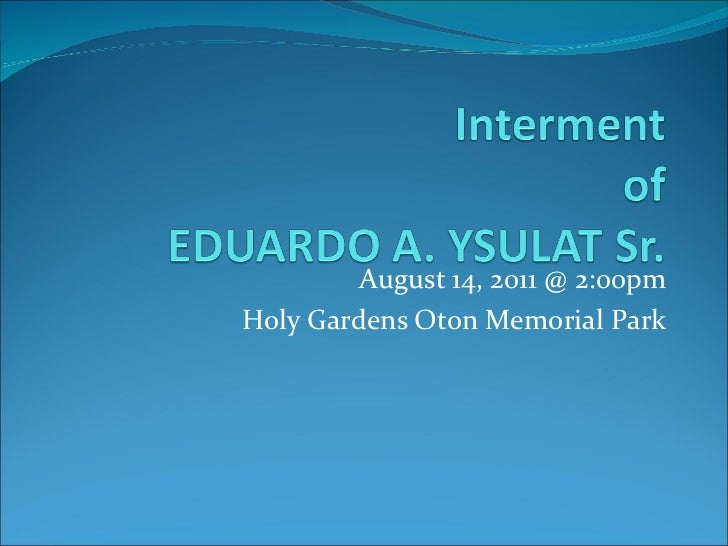 August 14, 2011 @ 2:00pm Holy Gardens Oton Memorial Park