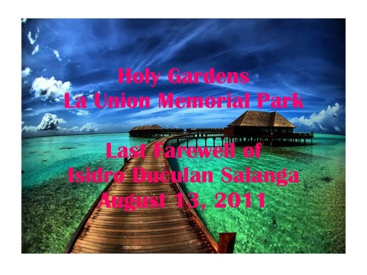 Holy Gardens La Union Memorial Park Last Farewell of Isidro Duculan Salanga August 13, 2011