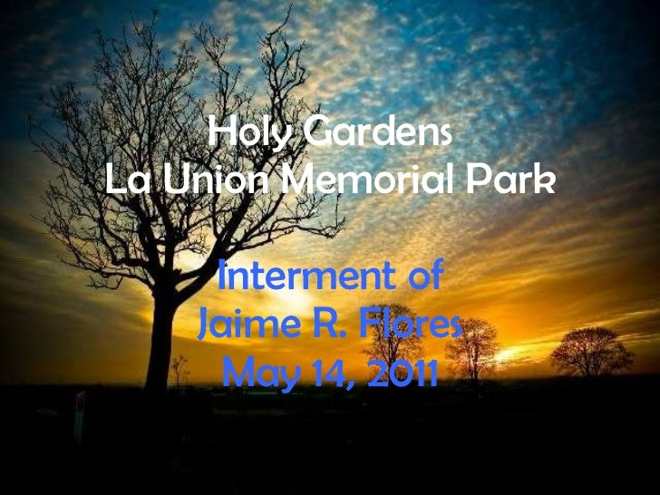 Holy Gardens La Union Memorial Park Interment of Jaime R. Flores May 14, 2011