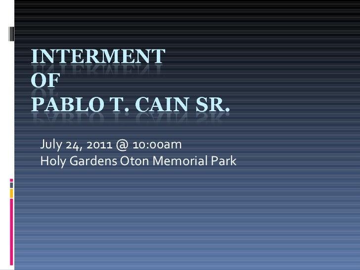 July 24, 2011 @ 10:00am Holy Gardens Oton Memorial Park