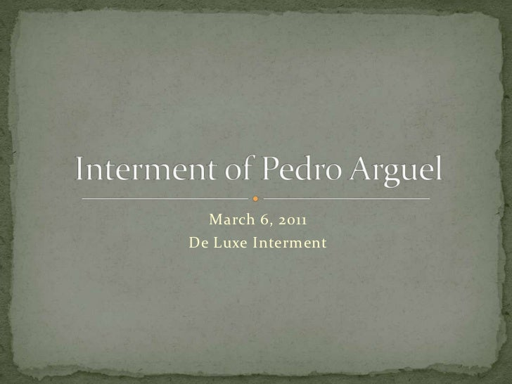 March 6, 2011<br />De Luxe Interment<br />Interment of Pedro Arguel<br />