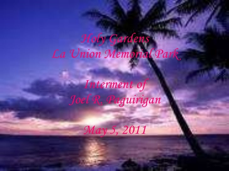 Holy Gardens La Union Memorial Park Interment of Joel R. Paguirigan May 5, 2011