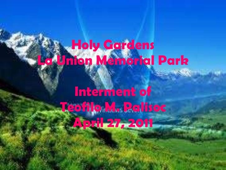 Holy Gardens La Union Memorial Park Interment of Teofilo M. Palisoc April 27, 2011