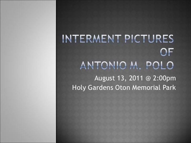 August 13, 2011 @ 2:00pm Holy Gardens Oton Memorial Park