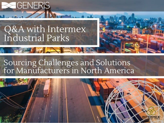 Intermex qa ebook sourcing challenges and solutions for manufacture qa with intermex industrial parks sourcing challenges and solutions for manufacturers in north america fandeluxe Choice Image