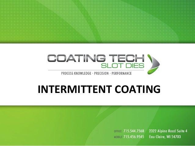INTERMITTENT  COATING