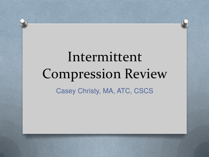 Intermittent Compression Review