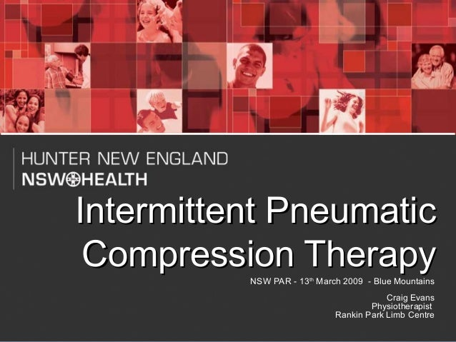 Intermittent Pneumatic Compression Therapy                   NSW PAR - 13th March 2009 - Blue Mountains                   ...