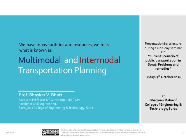 Multimodal and Intermodal Transportation Planning Prof. BhaskerV. Bhatt Assistant Professor & PG incharge (ME-TCP) Faculty...