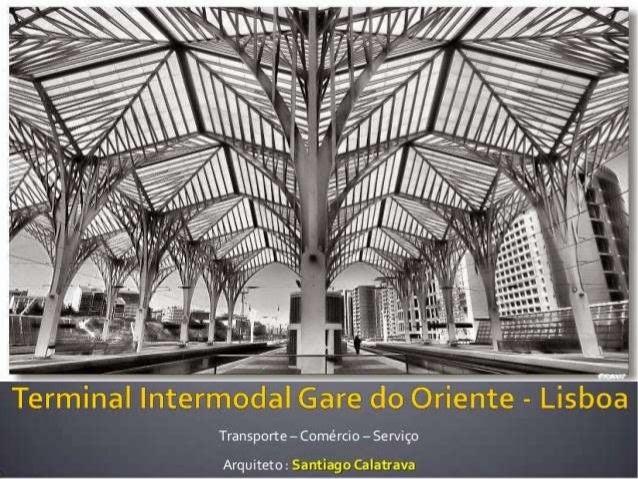 Estudo de Caso - Gare Intermodal de Lisboa