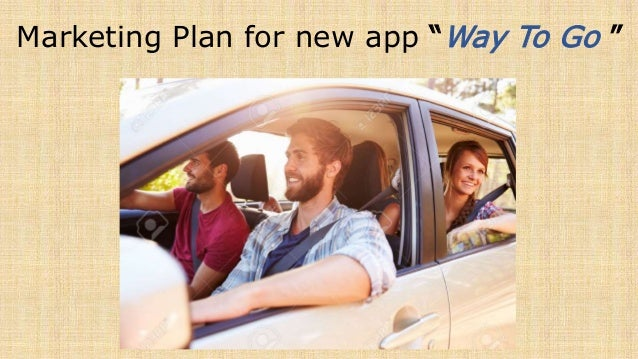 "Marketing Plan for new app ""Way To Go """