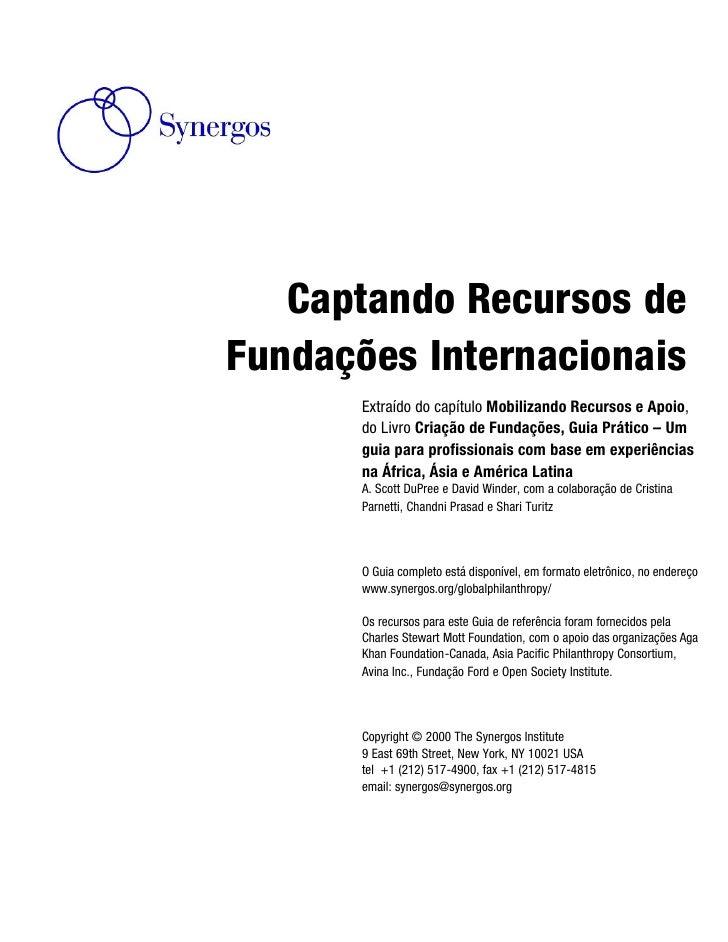 Captando Recursos de Fundações Internacionais        Extraído do capítulo Mobilizando Recursos e Apoio,        do Livro Cr...
