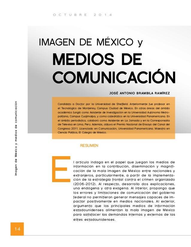 O C T U B R E 2 0 1 4  Imagen de México y medios de comunicación 16  ca que la imagen de un Estado se  construye desde el ...