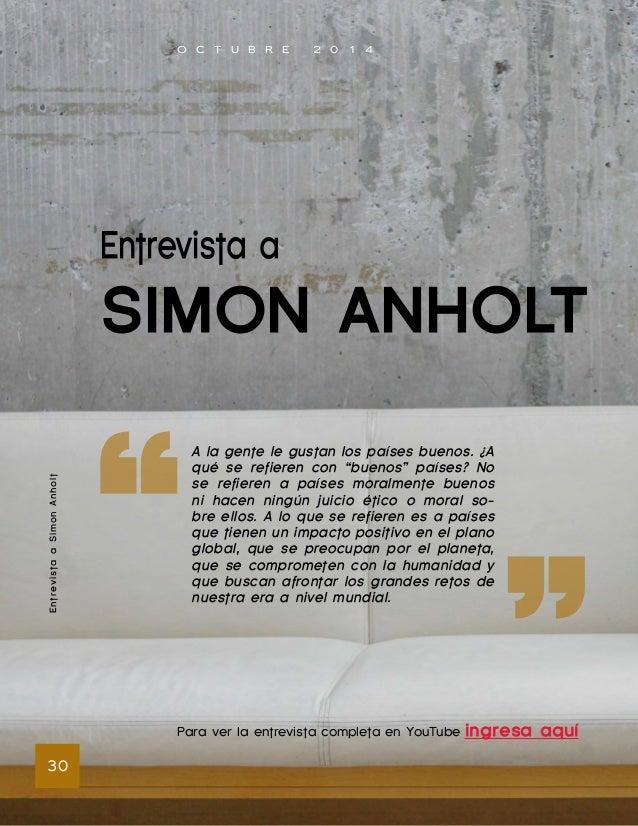 """O C T U B R E 2 0 1 4  Entrevista a Simon Anholt 32  PJCOMEXI: ¿Cuáles son los """"in-gredientes""""  para una buena  Marca País..."""
