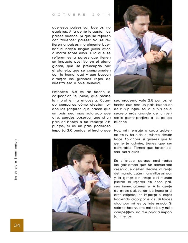 O C T U B R E 2 0 1 4  Entrevista a Simon Anholt 36  tanto es responsable Estados  Unidos de la imagen que se ha  creado d...