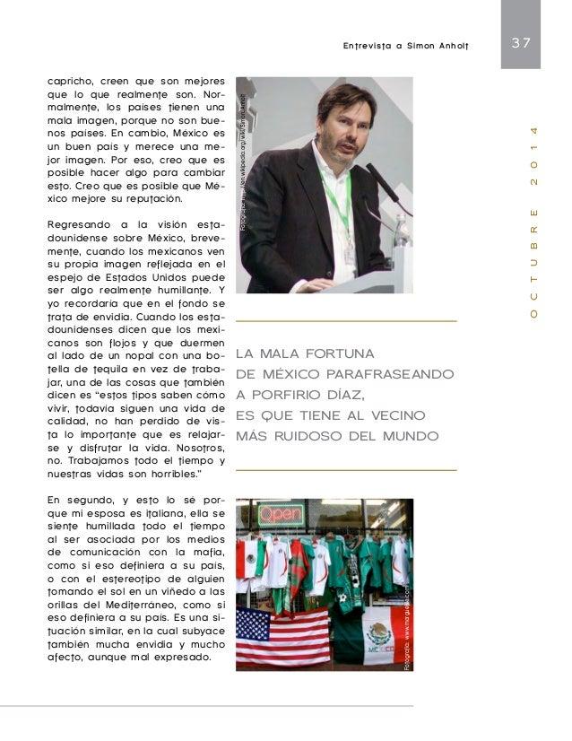 Entrevista a Simon Anholt 39  O C T U B R E 2 0 1 4  negativos, pero México tiene los  recursos para darle vuelta a esta  ...