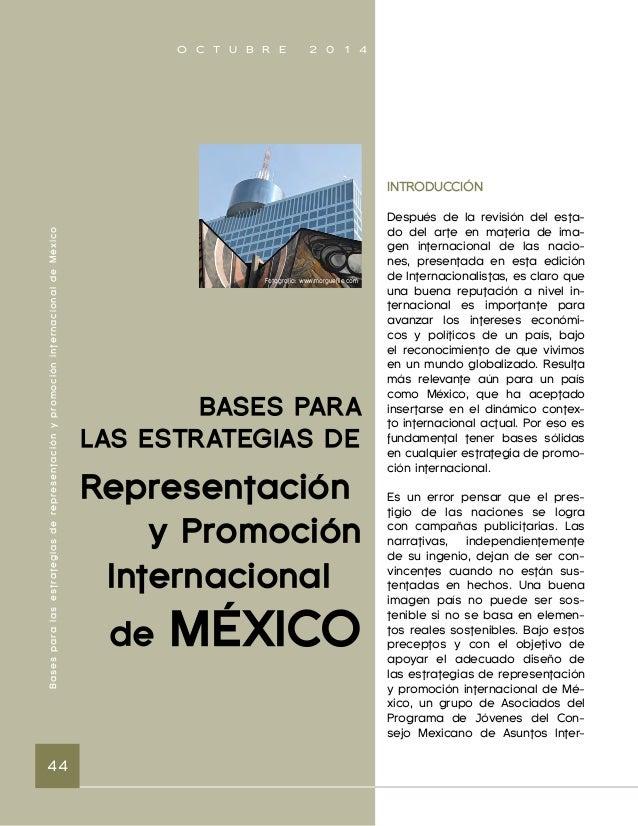 """O C T U B R E 2 0 1 4  Bases para las estrategias de representación y promoción internacional de México 46  y """"reactivo"""". ..."""