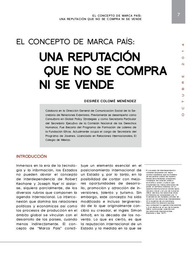"""EL CONCEPTO DE MARCA PAÍS:  UNA REPUTACIÓN QUE NO SE COMPRA NI SE VENDE  9  O C T U B R E 2 0 1 4  El concepto de """"Marca P..."""