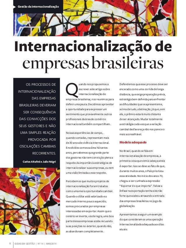 8 IDEIAS EM GESTÃO | NO 14 | MAR/2014 Gestão da internacionalização Q uando nos propusemos a escrever este artigo sobre in...