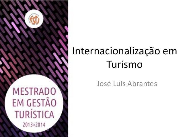 Internacionalização emTurismoJosé Luís Abrantes