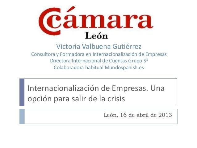 Victoria Valbuena GutiérrezConsultora y Formadora en Internacionalización de Empresas        Directora Internacional de Cu...