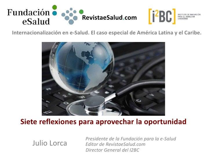RevistaeSalud.com<br />Internacionalización en e-Salud. El caso especial de América Latina y el Caribe. <br />Siete reflex...