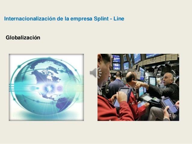 Internacionalización de la empresa Splint - Line Globalización