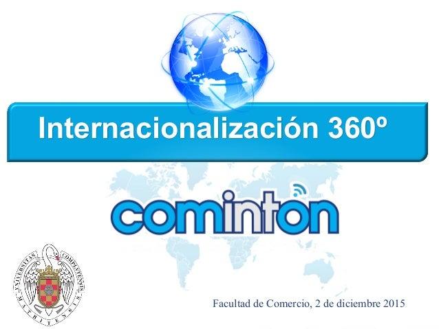 #cominton Internacionalización 360º Facultad de Comercio, 2 de diciembre 2015