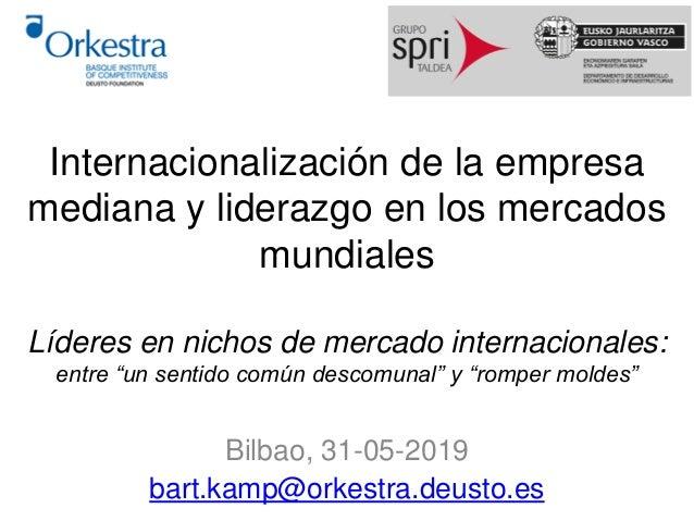 Internacionalización de la empresa mediana y liderazgo en los mercados mundiales Líderes en nichos de mercado internaciona...