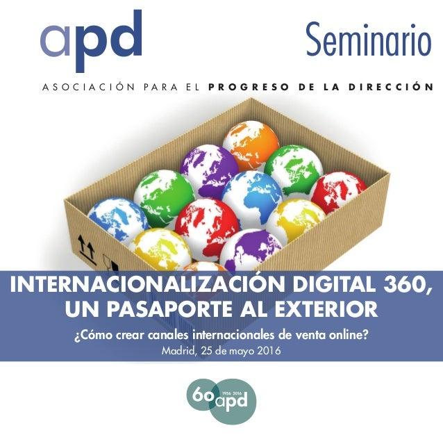 Parainspecciónpostal,abriraquí APD C/ Montalbán, 3 28014 Madrid http://www.apd.es Información: 91.523.79.00 Seminario A S ...