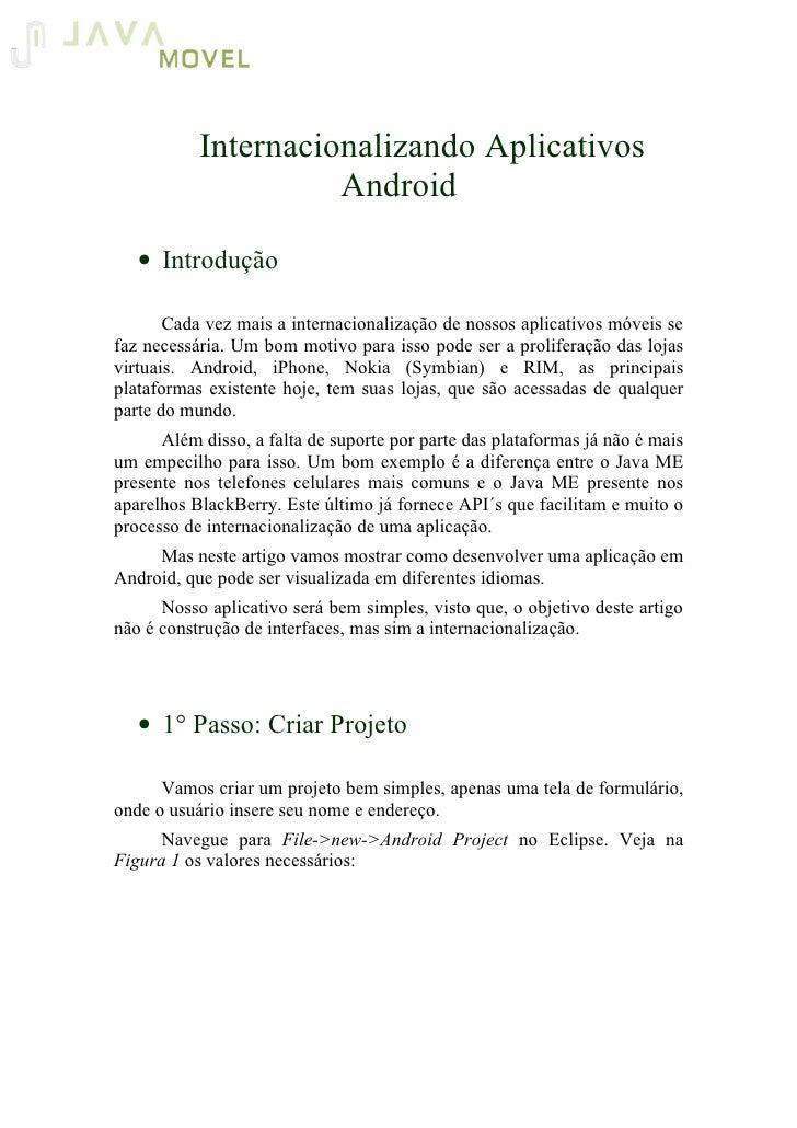 Internacionalizando Aplicativos                      Android     • Introdução         Cada vez mais a internacionalização ...