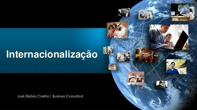 Internacionalização  José Elisiário Coelho| Business Consultant