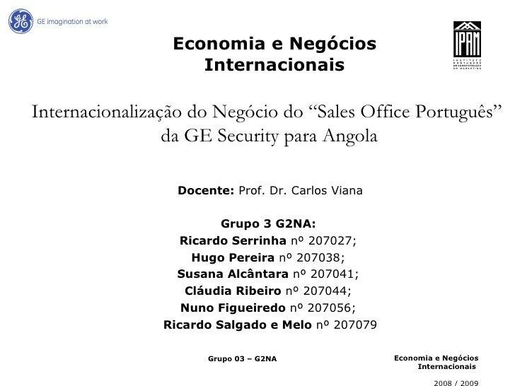 Economia e Negócios Internacionais Docente:  Prof. Dr. Carlos Viana Grupo 3 G2NA:  Ricardo Serrinha  nº 207027;  Hugo Pere...